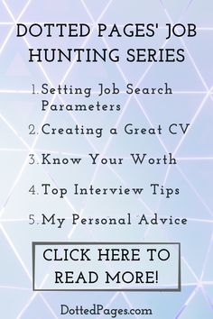 My series of posts on Job Hunting tips & tricks is complete! From CV's to Interview Tips, advice on negotiating the best possible salary and setting relevant job search parameters, this series has your entire search covered- plus a free downloadable planner to track your progress! #job #jobs #jobseekers #jobhunt #jobinterviewtips #jobtips #cv #resume #interview Job Hunting Tips, Dotted Page, Job Interview Tips, Ideal Tools, Knowing Your Worth, You Deserve, Job Search, Read More, Helpful Hints