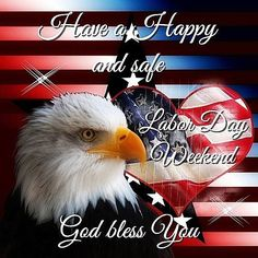 Have A Happy And Safe Labor Day Weekend!!🇺🇸💙❤💙❤💙☺