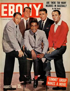 The Rat Pack. Frank Sinatra, Dean Martin, Sammy Davis Jr., Peter Lawford, and Joey Bishop. Ebony Magazine, August 1960