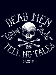 Dead Men Tell No Tales Visualgraphc: Photo #typography #