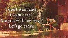 I Want Crazy -- Hunter Hayes