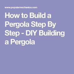 How to Build a Pergola Step By Step - DIY Building a Pergola #pergolaplansdiy
