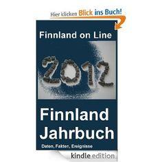 Finnland 2012 - ein Jahrbuch. Daten, Fakten, Ereignisse