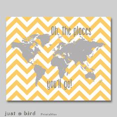 Oh the places you'll go  Dr Seuss quote, yellow grey nursery decor, world map printable childrens art, chevron art