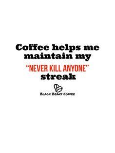 Black Beans, Coffee Beans, Help Me