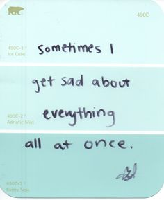 Sadness comes and goes. That is part of human nature.