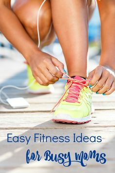 Easy Fitness Ideas for Busy Moms