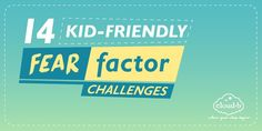 14 Kid-Friendly Fear Factor Challenges - Cloud b