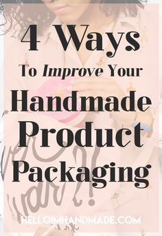 4 Ways To Improve Your Handmade Product Packaging Etsy Business, Craft Business, Business Branding, Business Marketing, Business Tips, Online Business, Business Notes, Business School, Marketing Ideas