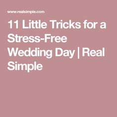 11 Little Tricks for a Stress-Free Wedding Day | Real Simple