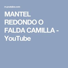 MANTEL REDONDO O FALDA CAMILLA - YouTube