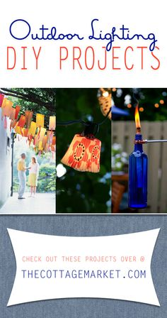 Outdoor Lighting DIY Projects - Perfect for all of your Summer Night Parties!   The Cottage Market
