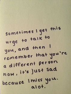 All the time. If possible, you're on my mind more now than you were before...
