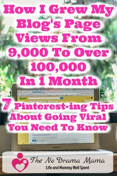 Are you a blogger that wants to increase site traffic to your blog? Here are 7 valuable tips I learned from my viral post on Pinterest.