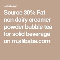 Source 30% Fat non dairy creamer powder bubble tea for solid beverage on m.alibaba.com Cheap Pipes, Non Dairy Creamer, Pipe And Drape, Bubble Tea, Backdrops, Beverages, Wedding Decorations, Bubbles, Fat
