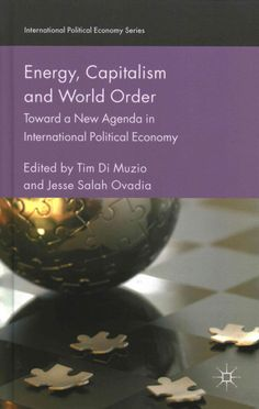 Energy, Capitalism and World Order: Toward a New Agenda in International Political Economy