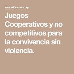 Juegos Cooperativos y no competitivos para la convivencia sin violencia.