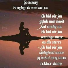 Evening Greetings, Goeie Nag, Romance, Prayer Board, Good Night Quotes, Special Quotes, Sleep Tight, Afrikaans, Positive Thoughts