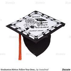 #Graduation Advice: Follow Your Dreams! Graduation Cap Topper #just4grad #Zazzle #GraduationClass #Gravityx9