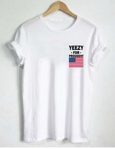 Yeezy for president T Shirt Size S,M,L,XL,2XL,3XL