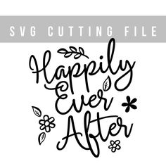 Happily ever after SVG cut file Wedding svg file vector file for Cricut SVG files sayings SVG cutting file Quote svg file Bridal svg by TheBlackCatPrints on Etsy