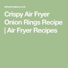 Crispy Air Fryer Onion Rings Recipe | Air Fryer Recipes