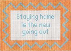 Staying Home Sign Needlepoint Canvas by Stitch-Its Needlepoint Pillows, Needlepoint Kits, Needlepoint Canvases, Office Canvas, Singing Happy Birthday, Canvas Signs, Hanging Signs, Home Signs, Sign Quotes