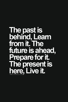 the present is here, Live it