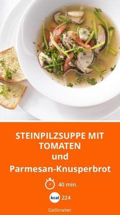 Steinpilzsuppe mit Tomaten - und Parmesan-Knusperbrot - smarter - Kalorien: 224 Kcal - Zeit: 40 Min. | eatsmarter.de