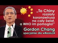 To Chiny rozsiały koronawirusa na cały świat, a WHO im pomogło! G. Chang specjalnie dla wRealu24! - YouTube Youtube, Health, Youtube Movies