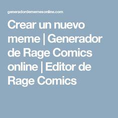 Crear un nuevo meme   Generador de Rage Comics online   Editor de Rage Comics Rage Comics, Meme Online, Software, Apps, Create, Texts, Project Based Learning, App, Appliques