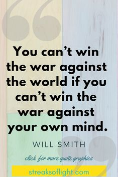 you can't win the war against the world. Will Smith quotes on Self Discipline Will Smith Quotes on the subject of self-discipline. They will inspire you to instill discipline in your life and put in the work to achieve your goals. War Quotes, Self Quotes, Life Quotes, Discipline Quotes, Self Discipline, Inspirational Quotes For Women, Best Motivational Quotes, Inspiring Quotes, Gratitude Quotes