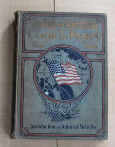 Finding the North Pole by Cook and Peary Vintage Rare Antique 1909