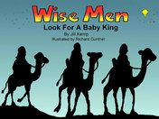 Wise Men from the East travel to Bethlehem to bring gifts for the new born king. (Matthew 2:1-12)