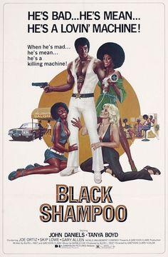 He's Bad… He's Mean… He's a Lovin' Machine! — Black Shampoo (1976) starring John Daniels & Tanya Boyd