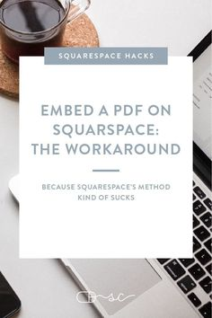 If you've ever tried embedding a PDF on Squarespace, you'll know that it's a lot harder than it should be. Here's my quick and dirty workaround to get your PDF online, stat! Squarespace Tips // Elizabeth Ellery