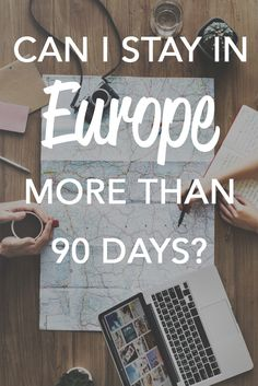 can i stay in europe more than 90 days