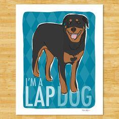 Rottweiler Art Print Dog Portraits - I'm a Lap Dog - Funny Rottweiler Gifts Dog Pop Art Free Shipping on Etsy, $12.49
