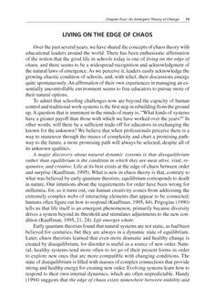 """""""A major discovery about natural dynamic systems is that disequilibrium rather than equilibrium is the condition in which they are most alive, vital, responsive, and creative.  Life at its best exists at the edge of chaos between order and surprise (Kauffman, 1995).  What is new in chaos theory is that, contrary to what was believed by early quantum theorists, equilibrium corresponds to death in nature.  Our institutions about the requirements for order have been wrong for millennia, for, as…"""