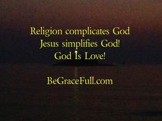 http://www.begracefull.com/why-is-jesus-so-complicated/