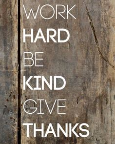 Work Hard Be Kind Give Thanks Attitude Of Gratitude, Farmhouse Chic, Give Thanks, Work Hard, Craft Projects, Thankful, Signs, Words, Frame