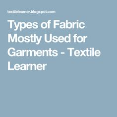 Types of Fabric Mostly Used for Garments - Textile Learner