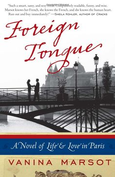 """Vanina Marsot: """"Foreign Tongue: A Novel of Life and Love in Paris"""""""