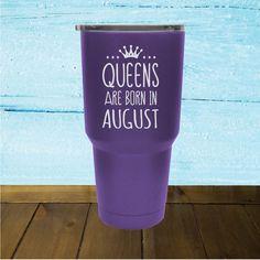 """Queens are Born in August"" 30oz Tumbler"