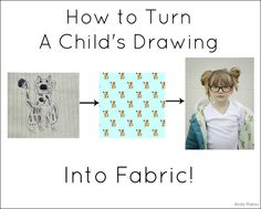 How to turn a child's drawing into fabric