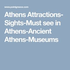 Athens Attractions- Sights-Must see in Athens-Ancient Athens-Museums Museums, Attraction, Museum