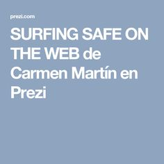 Module 1 follow-up activity SURFING SAFE ON THE WEB de Carmen Martín en Prezi