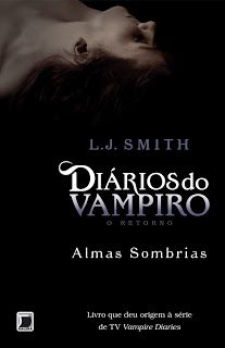 CCL - Cinema, Café e Livros: Resenha de livros: Diários do Vampiro - Almas Somb...