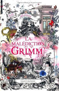 Polly Shulman. La malédiction Grimm. Bayard Jeunesse