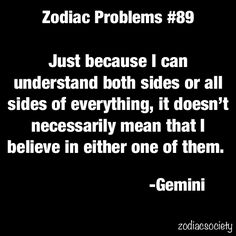 I'm not gemini, but I think this way. All About Gemini, Gemini Love, Gemini Girl, Gemini And Cancer, Gemini Quotes, Zodiac Signs Gemini, My Zodiac Sign, Me Quotes, Zodiac Quotes